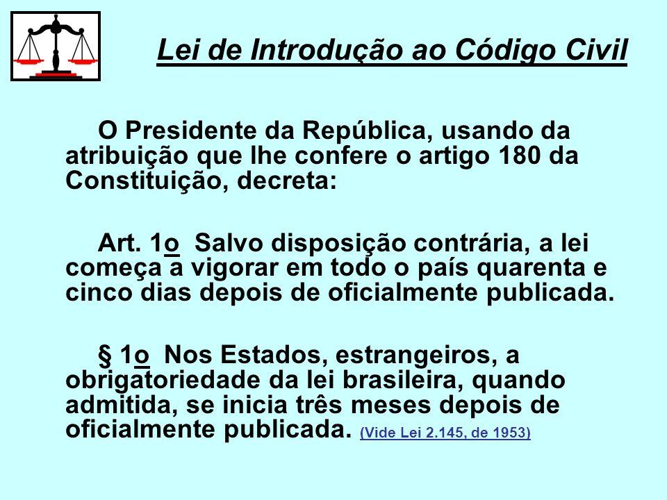 O Presidente da República, usando da atribuição que lhe confere o artigo 180 da Constituição, decreta: Art. 1o Salvo disposição contrária, a lei começ
