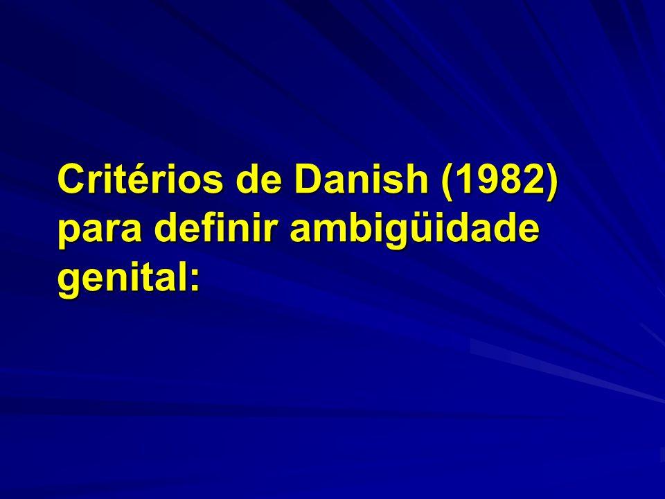 Critérios de Danish (1982) para definir ambigüidade genital: