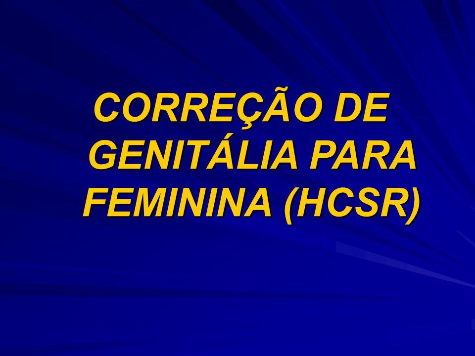 CORREÇÃO DE GENITÁLIA PARA FEMININA (HCSR)
