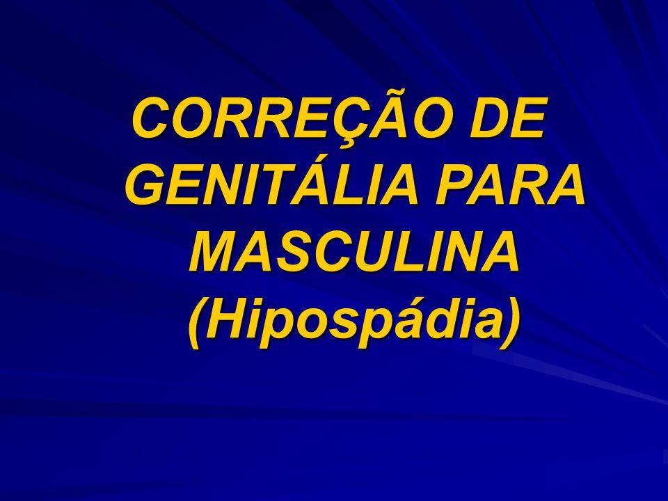 CORREÇÃO DE GENITÁLIA PARA MASCULINA (Hipospádia)