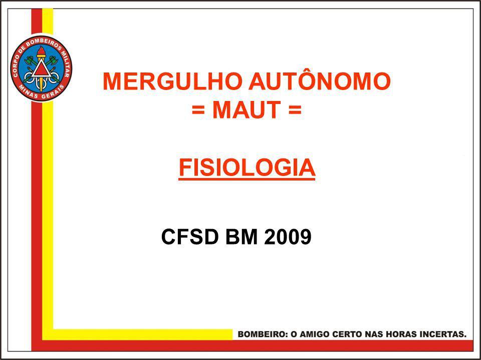 MERGULHO AUTÔNOMO = MAUT = FISIOLOGIA CFSD BM 2009
