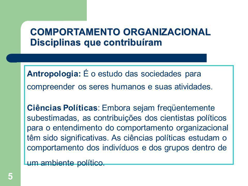 5 Antropologia: É o estudo das sociedades para compreender os seres humanos e suas atividades. Ciências Políticas: Embora sejam freqüentemente subesti