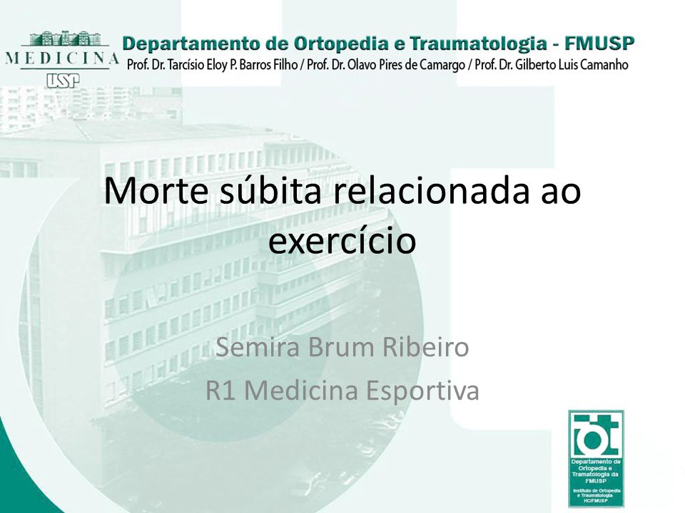 Morte súbita relacionada ao exercício Semira Brum Ribeiro R1 Medicina Esportiva