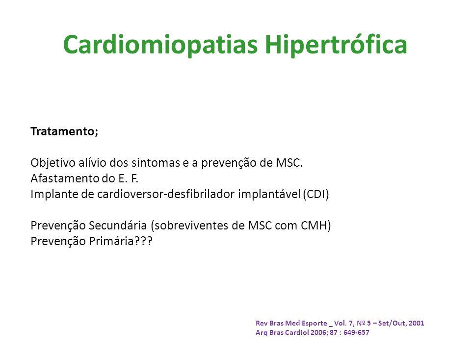 Cardiomiopatias Hipertrófica Tratamento; Objetivo alívio dos sintomas e a prevenção de MSC. Afastamento do E. F. Implante de cardioversor-desfibrilado