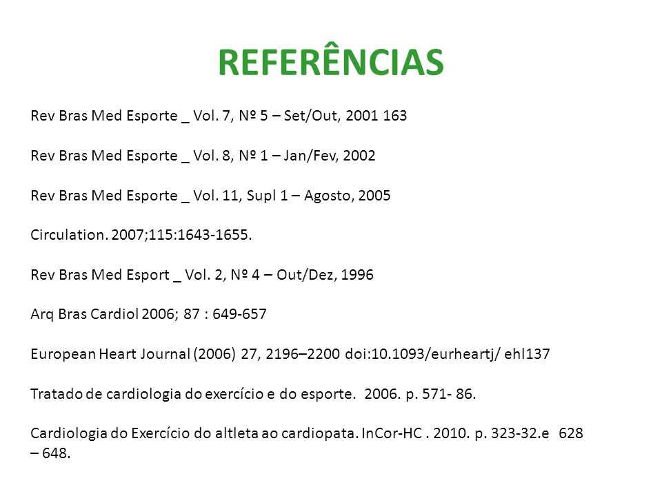 REFERÊNCIAS Rev Bras Med Esporte _ Vol. 7, Nº 5 – Set/Out, 2001 163 Rev Bras Med Esporte _ Vol. 8, Nº 1 – Jan/Fev, 2002 Rev Bras Med Esporte _ Vol. 11
