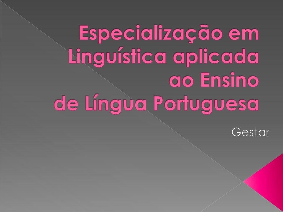 O Curso de Especialização em Linguística aplicada ao Ensino de Língua Portuguesa tem um caráter especial, considera a política de formação continuada dos Professores de Português participantes do GESTAR e complementa com 120 horas, transformando-a em uma especialização.