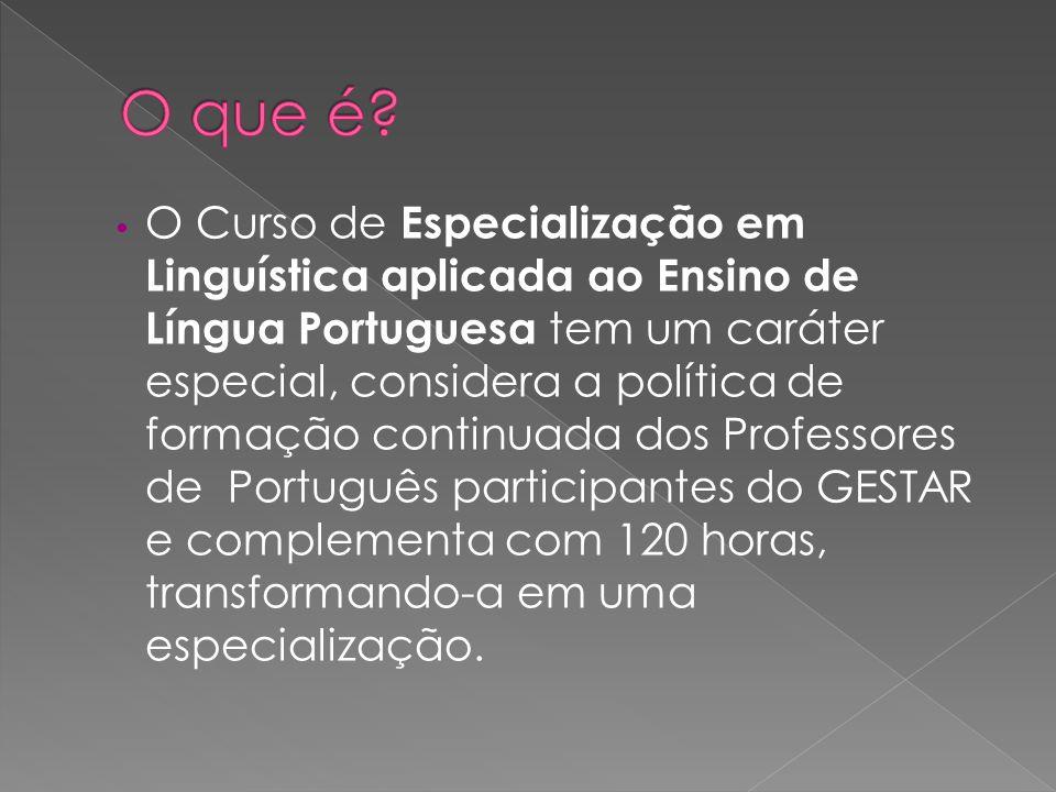 O Curso de Especialização em Linguística aplicada ao Ensino de Língua Portuguesa tem um caráter especial, considera a política de formação continuada