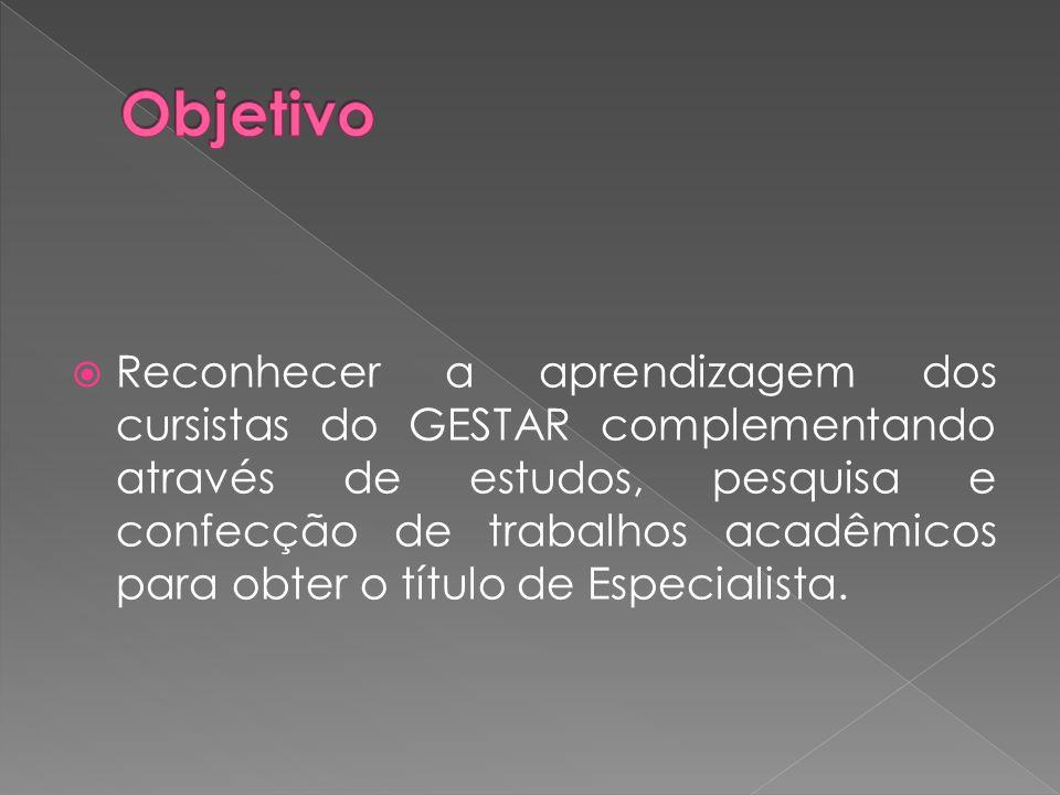 Reconhecer a aprendizagem dos cursistas do GESTAR complementando através de estudos, pesquisa e confecção de trabalhos acadêmicos para obter o título