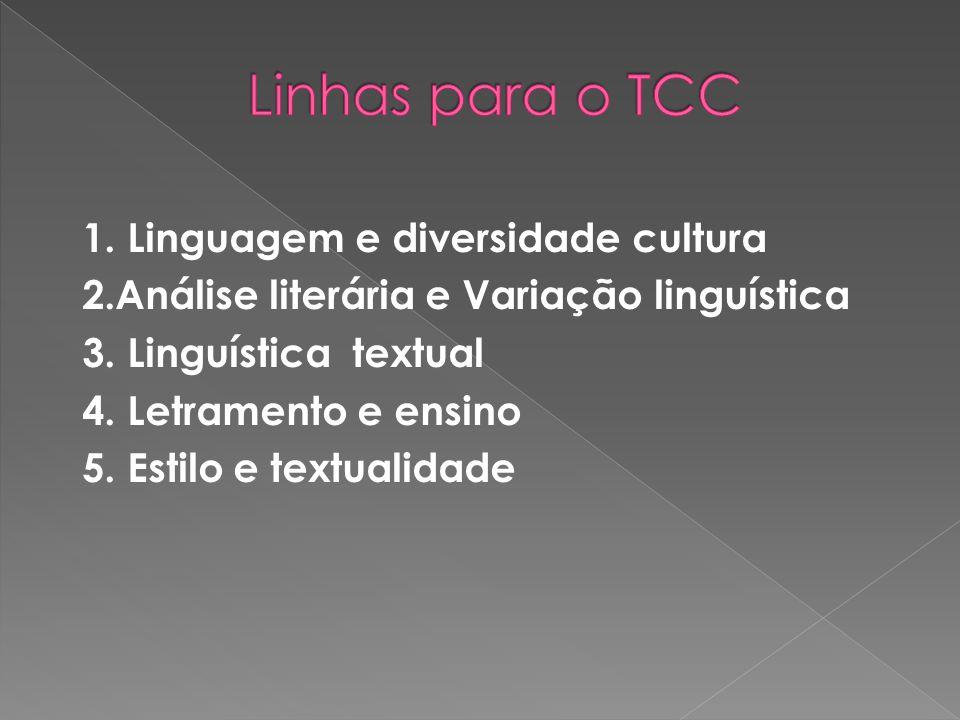 1. Linguagem e diversidade cultura 2.Análise literária e Variação linguística 3. Linguística textual 4. Letramento e ensino 5. Estilo e textualidade