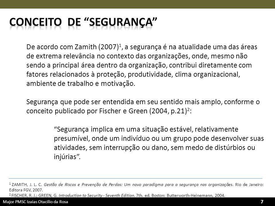 7 De acordo com Zamith (2007) 1, a segurança é na atualidade uma das áreas de extrema relevância no contexto das organizações, onde, mesmo não sendo a principal área dentro da organização, contribui diretamente com fatores relacionados à proteção, produtividade, clima organizacional, ambiente de trabalho e motivação.