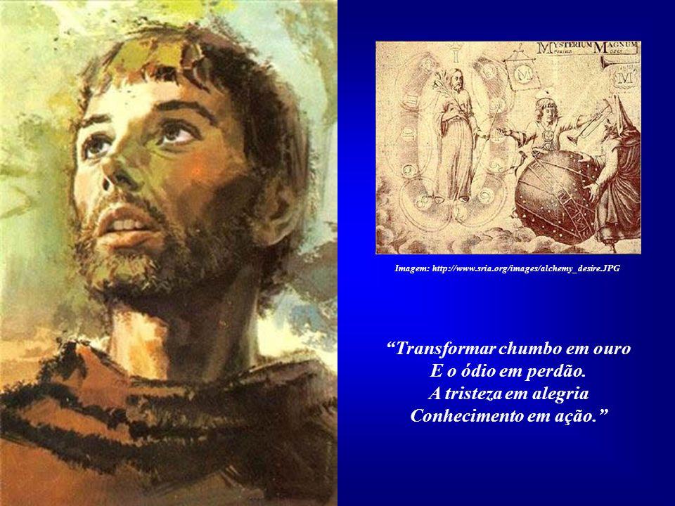 Francisco de Assis conseguiu alcançar o grande objetivo do ver- dadeiro alquimista: a Alquimia In- terior, a União Mística. Imagem: http://www.sria.or
