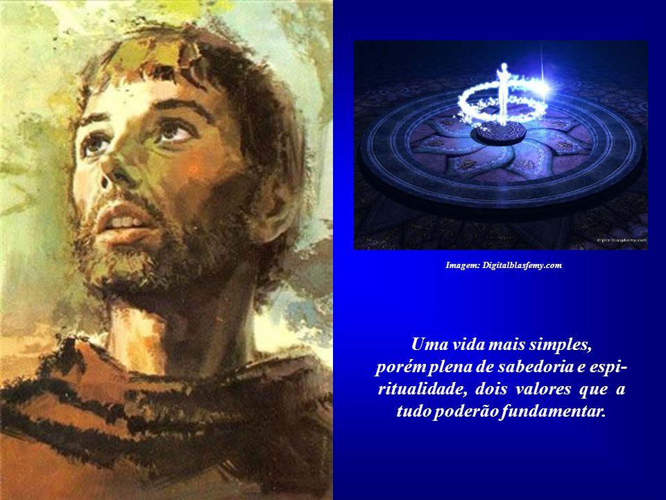 Para a nossa civilização, o grande ensinamento de Francisco de Assis é o de nos remeter ao ideal de uma vida mais simples, uma necessidade individual
