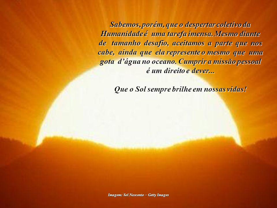 Estas mensagens visam contribuir para o necessário, ur- gente e vital despertar coletivo da condição Solar da Humanidade e do que teremos de fazer para cumprir o propósito de nossa exis- tência, como indivíduos e civiliza- ção na Terra.