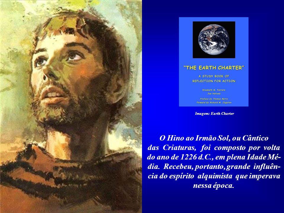 Na mensagem anterior, citamos que existem três cartas da Terra. A pri- meira, o Hino ao Sol, de Akhenaton; a segunda, o cântico ao Sol, de Francisco d