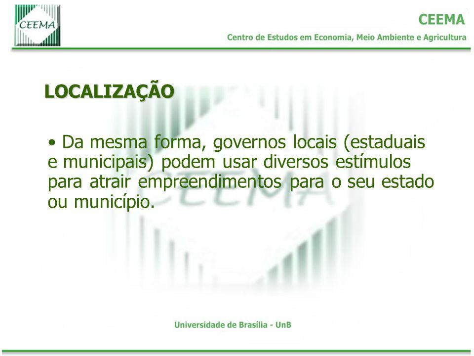 LOCALIZAÇÃO Da mesma forma, governos locais (estaduais e municipais) podem usar diversos estímulos para atrair empreendimentos para o seu estado ou mu