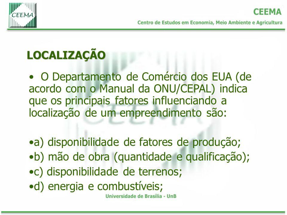 LOCALIZAÇÃO e) facilidades de transporte; f) mercado; g) facilidades de distribuição; h) água; i) condições de vida; j) leis e regulamentos; k) estrutura tributária;