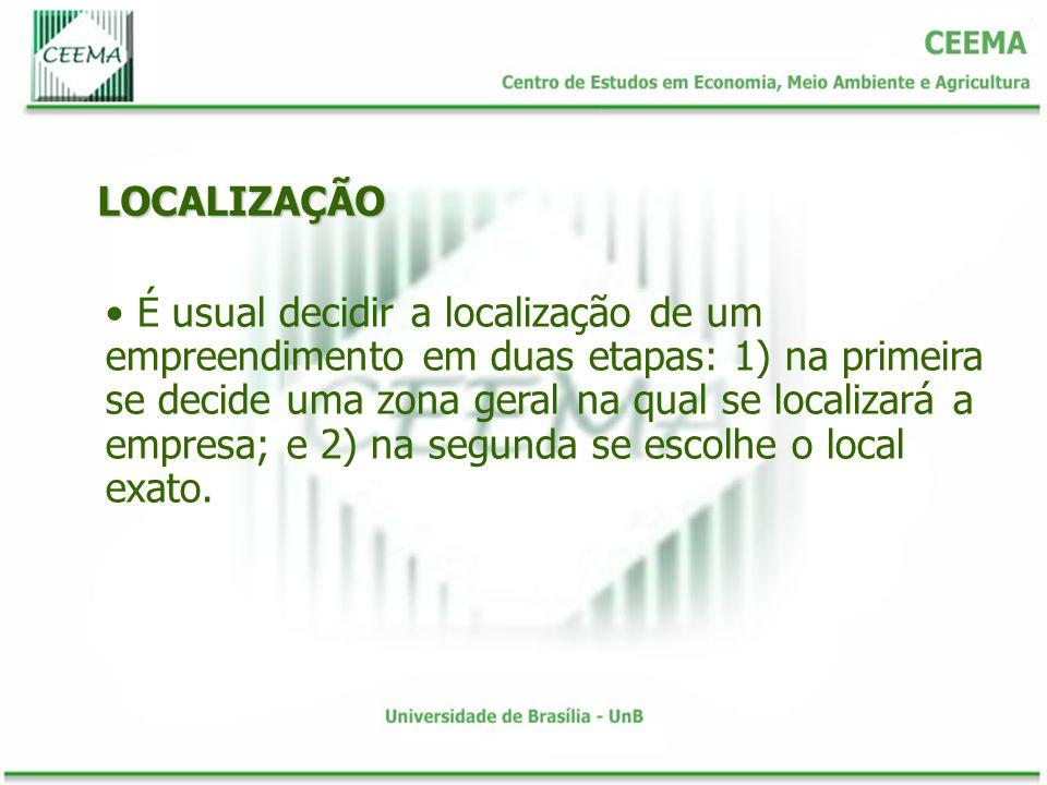 LOCALIZAÇÃO É usual decidir a localização de um empreendimento em duas etapas: 1) na primeira se decide uma zona geral na qual se localizará a empresa