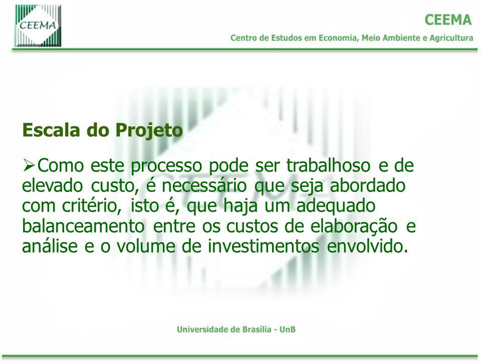 Escala do Projeto Como este processo pode ser trabalhoso e de elevado custo, é necessário que seja abordado com critério, isto é, que haja um adequado