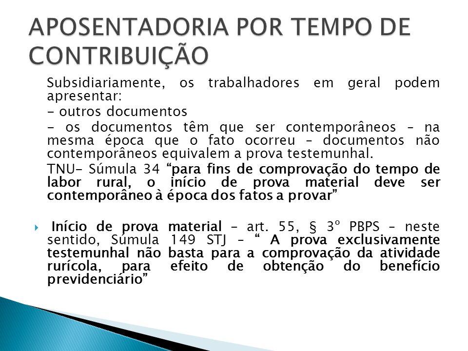 Subsidiariamente, os trabalhadores em geral podem apresentar: - outros documentos - os documentos têm que ser contemporâneos – na mesma época que o fa