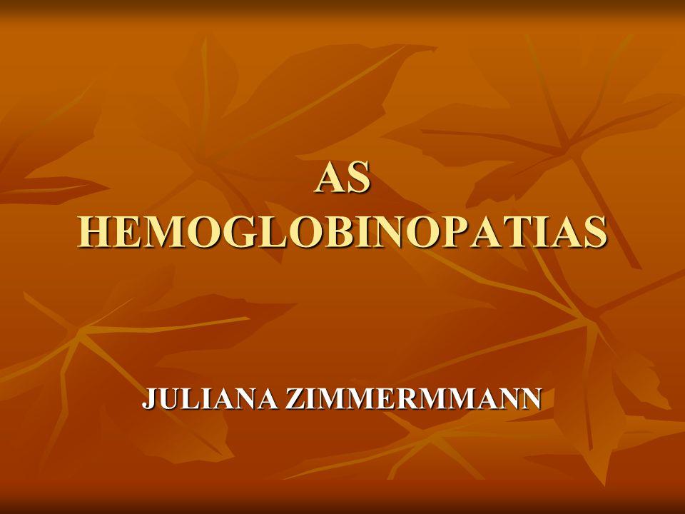 AS HEMOGLOBINOPATIAS JULIANA ZIMMERMMANN