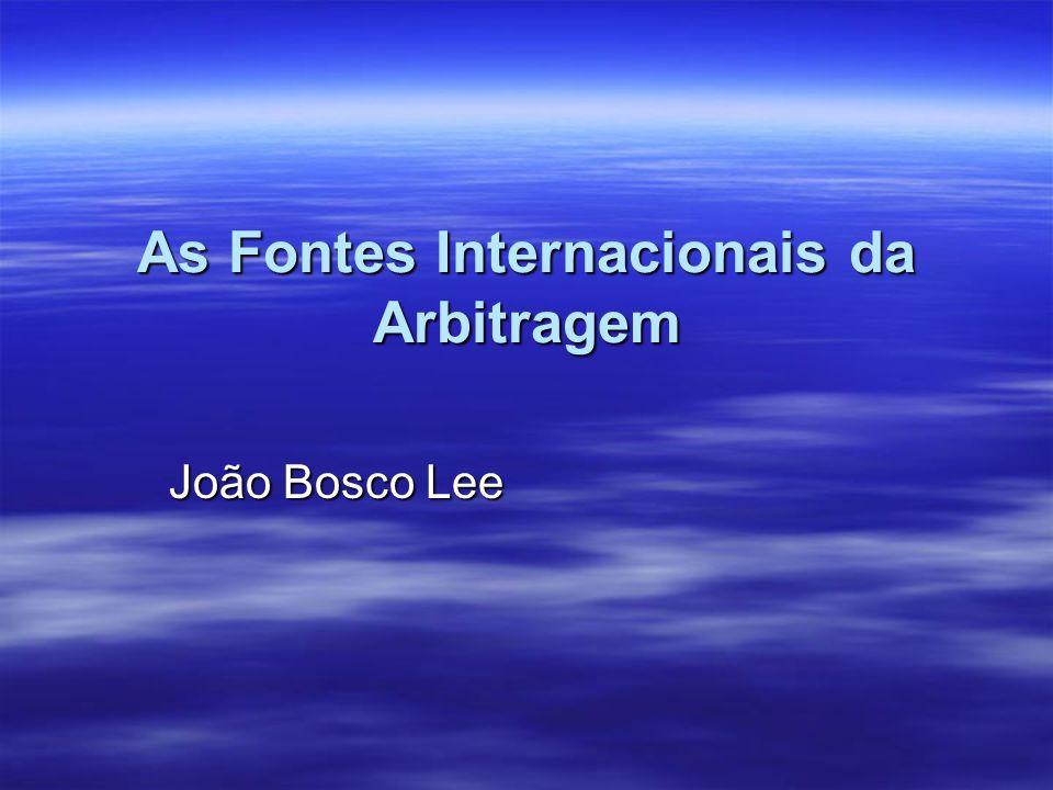 Definição de Arbitragem Internacional Dois critérios para definir uma arbitragem internacional: Dois critérios para definir uma arbitragem internacional: –1.