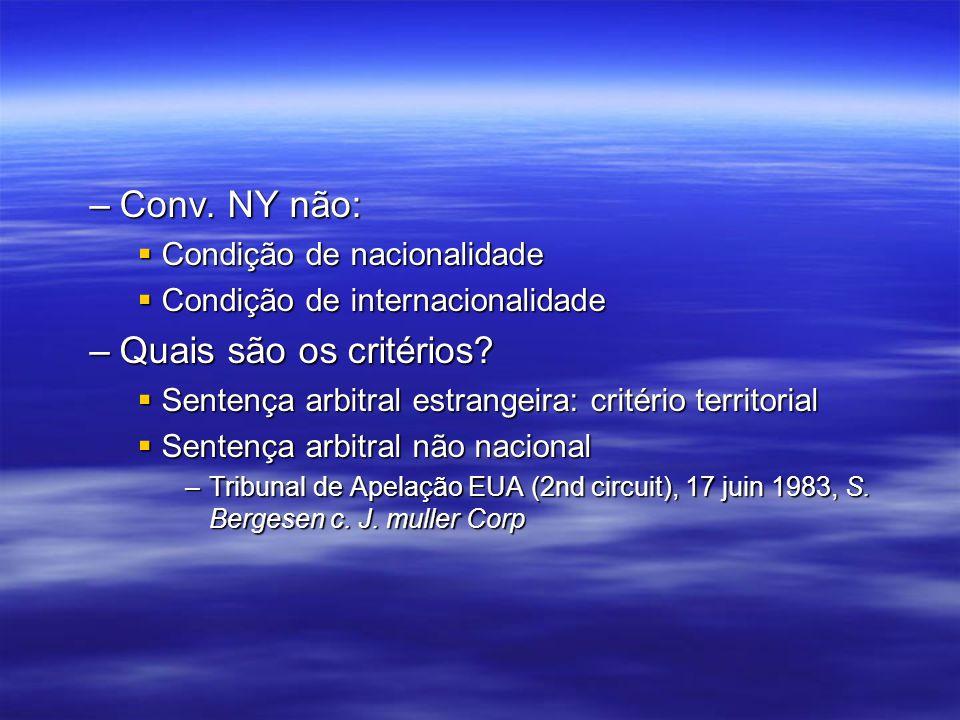 –Conv. NY não: Condição de nacionalidade Condição de nacionalidade Condição de internacionalidade Condição de internacionalidade –Quais são os critéri