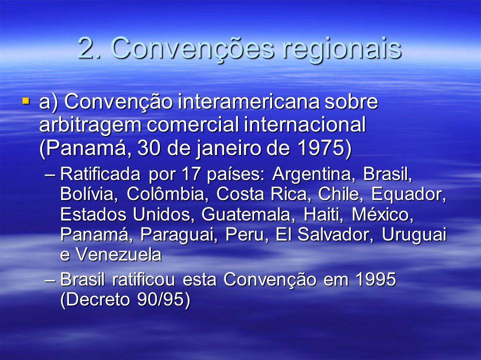 2. Convenções regionais a) Convenção interamericana sobre arbitragem comercial internacional (Panamá, 30 de janeiro de 1975) a) Convenção interamerica