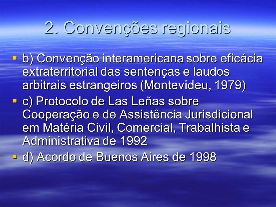 2. Convenções regionais b) Convenção interamericana sobre eficácia extraterritorial das sentenças e laudos arbitrais estrangeiros (Montevideu, 1979) b