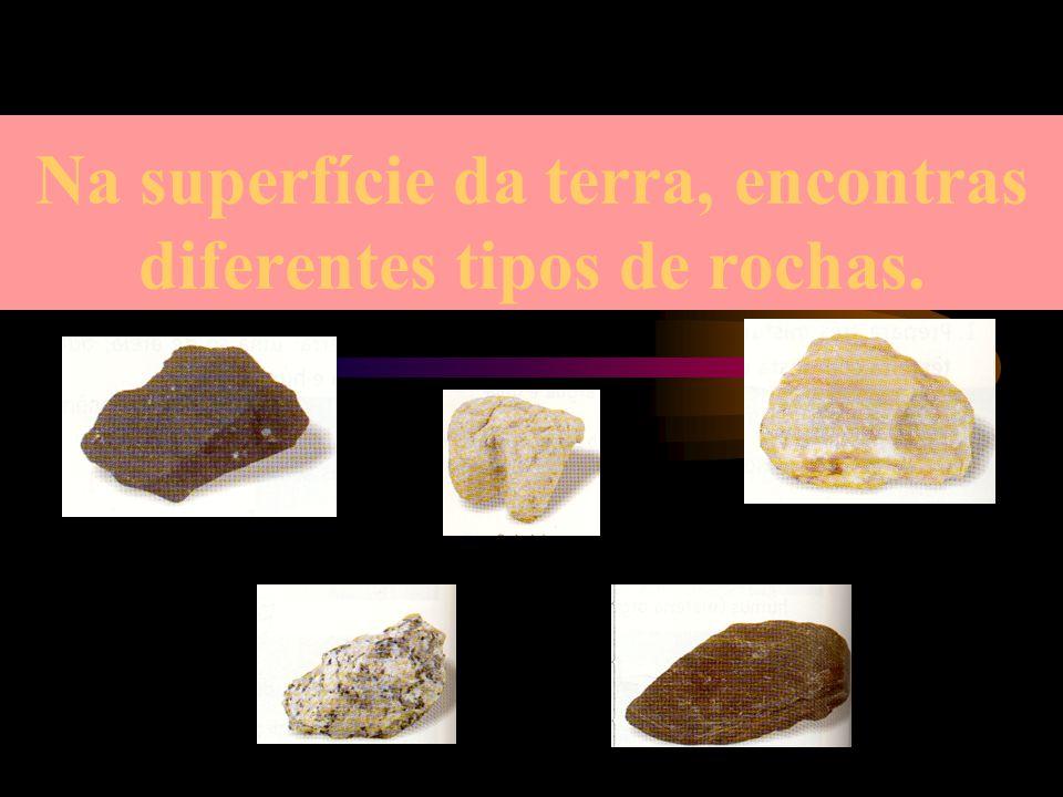 5 Todas estas pedras são rochas.