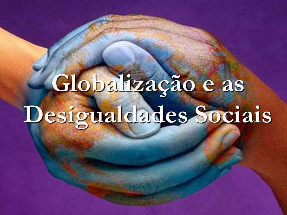 Globalização e as Desigualdades Sociais
