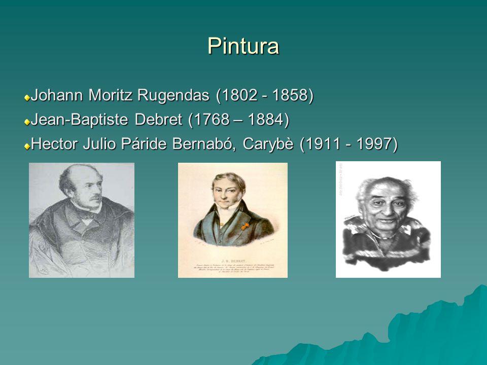 Pintura Johann Moritz Rugendas (1802 - 1858) Jean-Baptiste Debret (1768 – 1884) Hector Julio Páride Bernabó, Carybè (1911 - 1997)