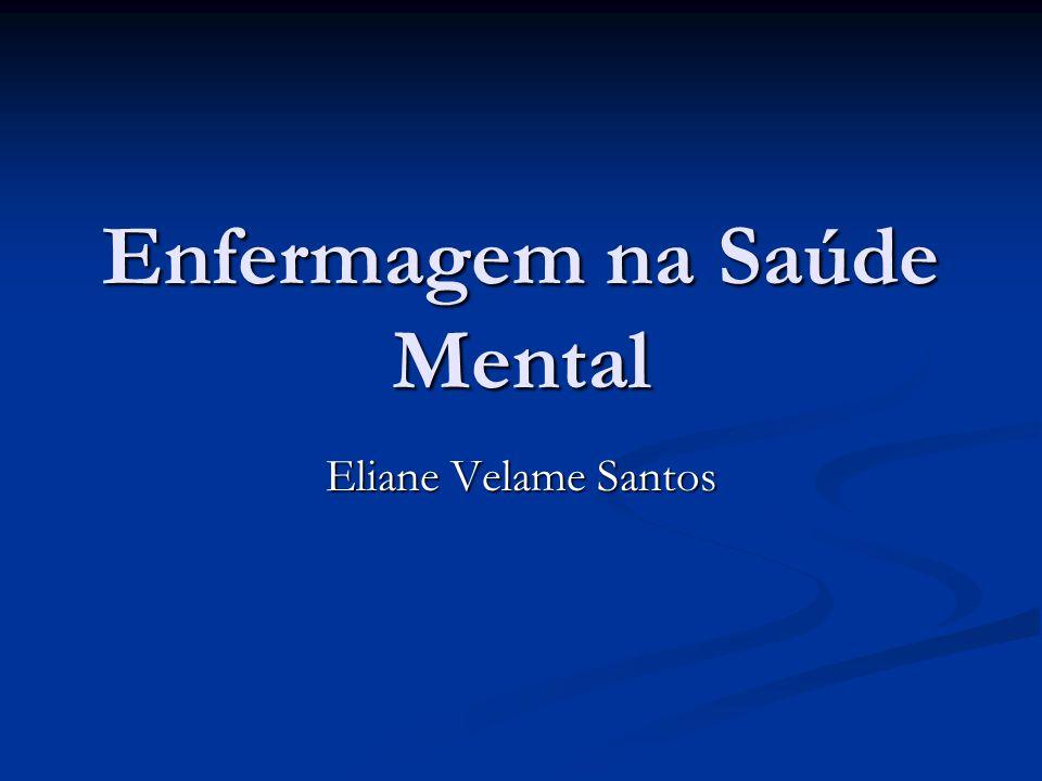 Enfermagem na Saúde Mental Eliane Velame Santos
