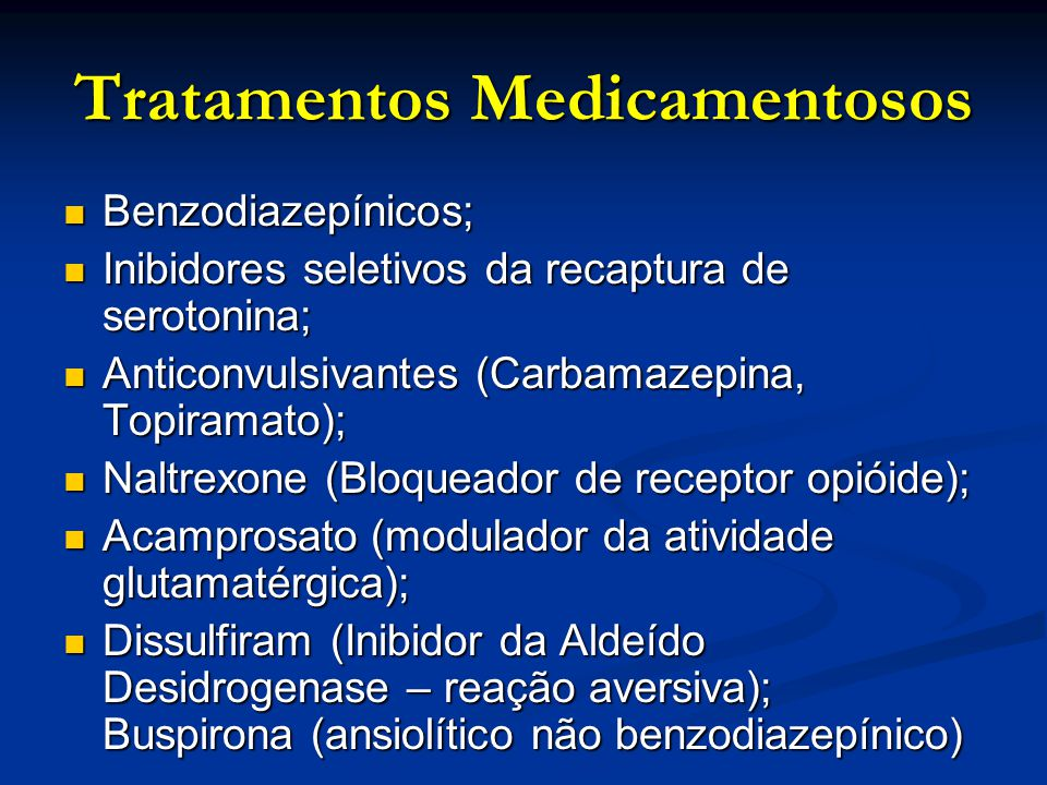 Tratamentos Medicamentosos Benzodiazepínicos; Benzodiazepínicos; Inibidores seletivos da recaptura de serotonina; Inibidores seletivos da recaptura de