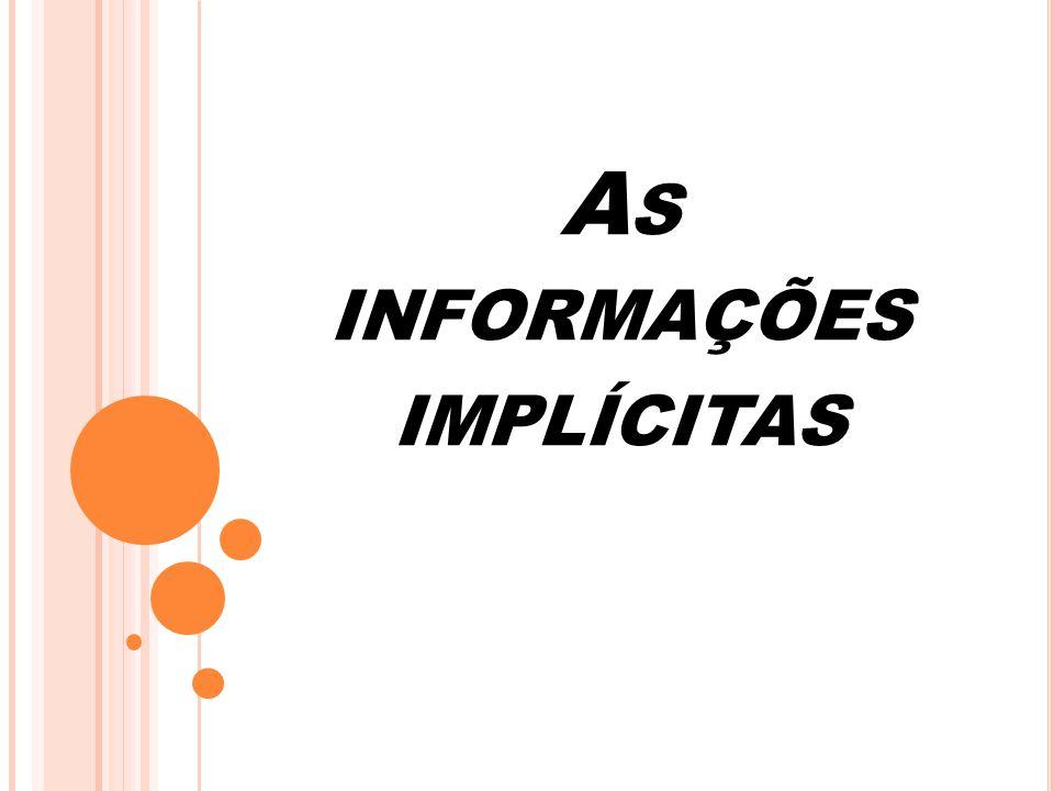 A S INFORMAÇÕES IMPLÍCITAS
