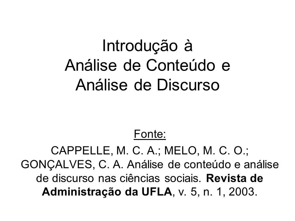 Introdução à Análise de Conteúdo e Análise de Discurso Fonte: CAPPELLE, M. C. A.; MELO, M. C. O.; GONÇALVES, C. A. Análise de conteúdo e análise de di