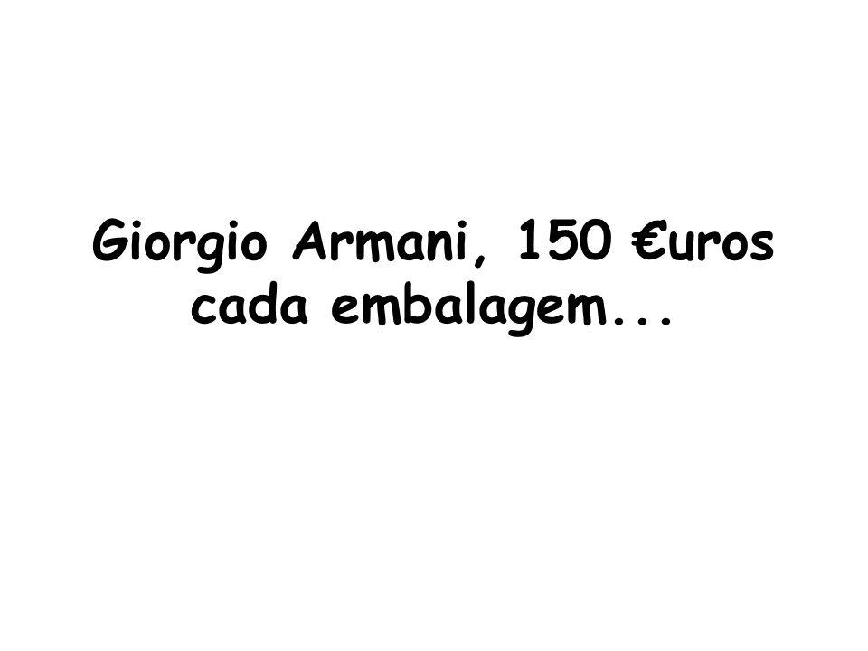 Giorgio Armani, 150 uros cada embalagem...