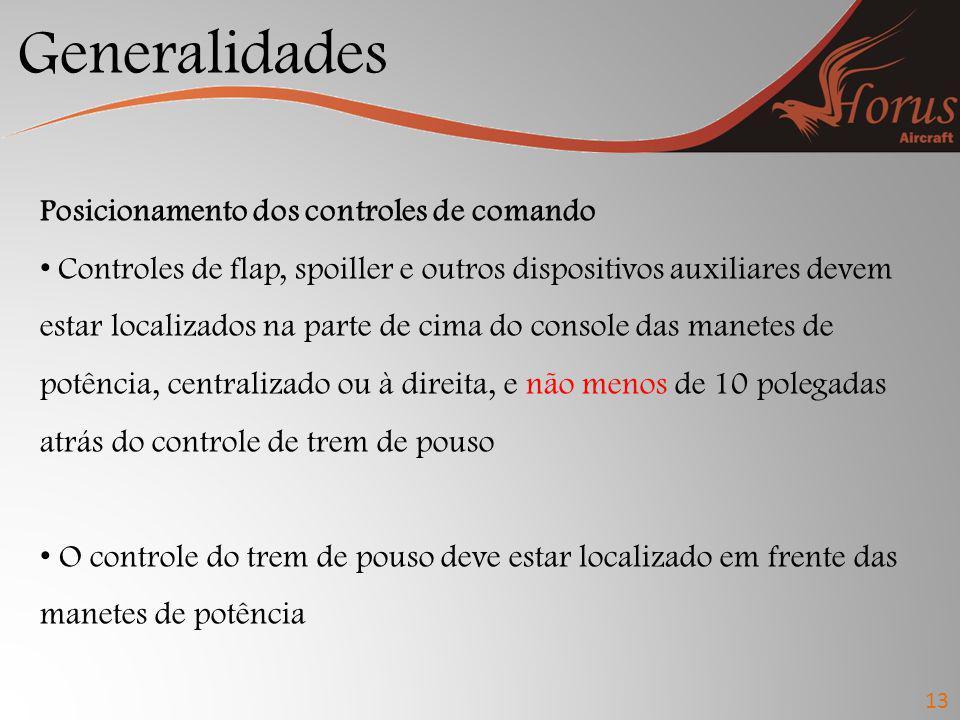 Generalidades 13 Os puxadores de controle devem ser moldados de acordo com o norma.