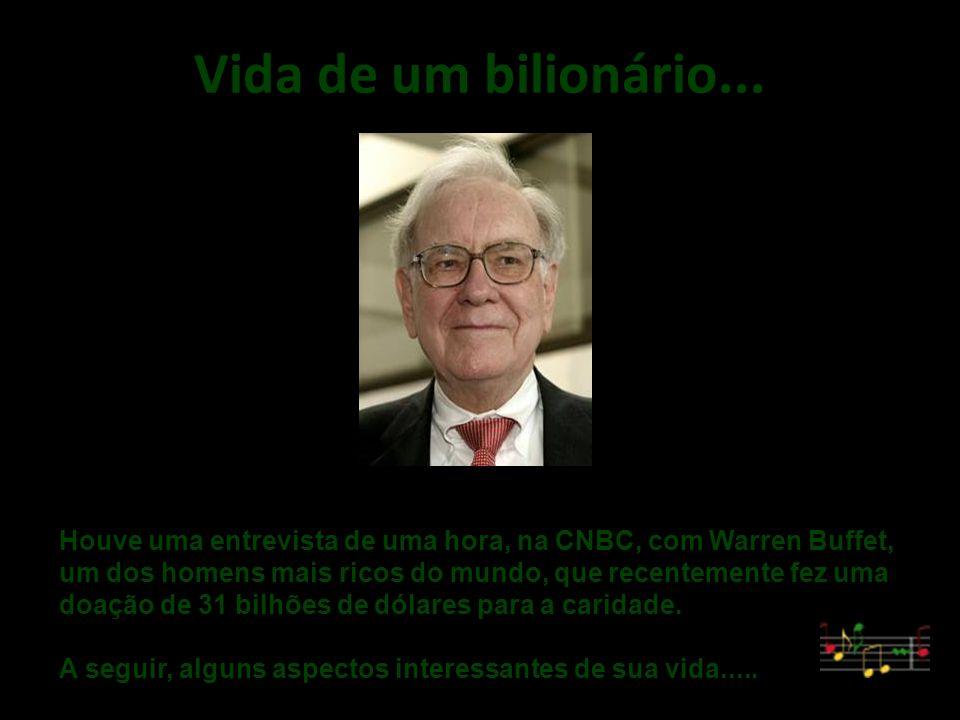 Vida de um bilionário....