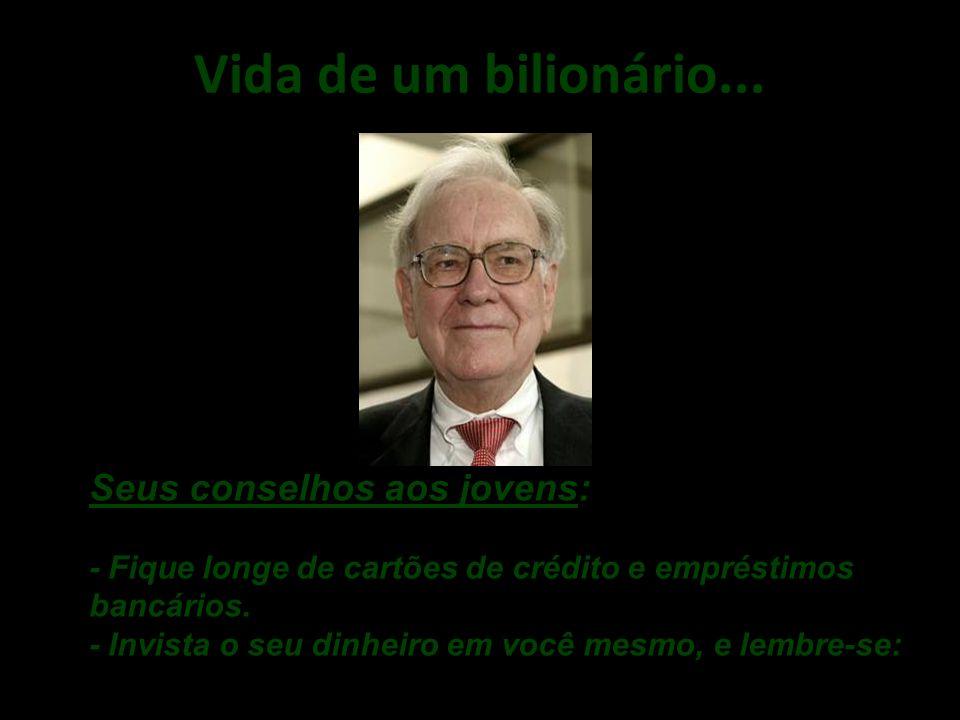 Vida de um bilionário....10. Bill Gates,encontrou-se com ele, da primeira vez, cinco anos atrás.