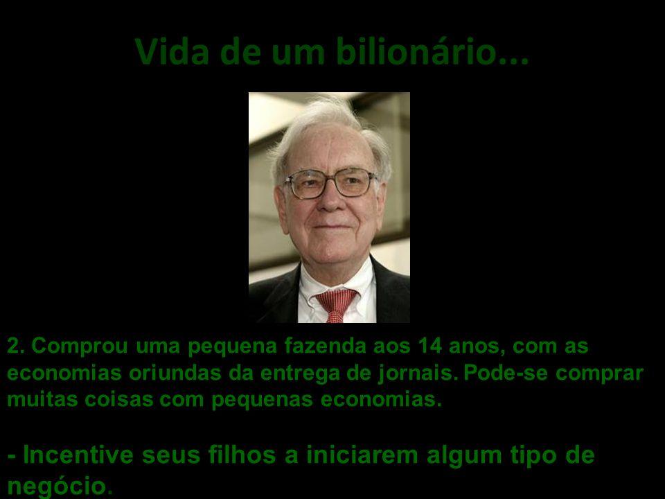 Vida de um bilionário....2.