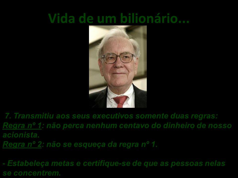 Vida de um bilionário....6. Sua empresa, Berkshire Hathaway, possui 63 companhias.