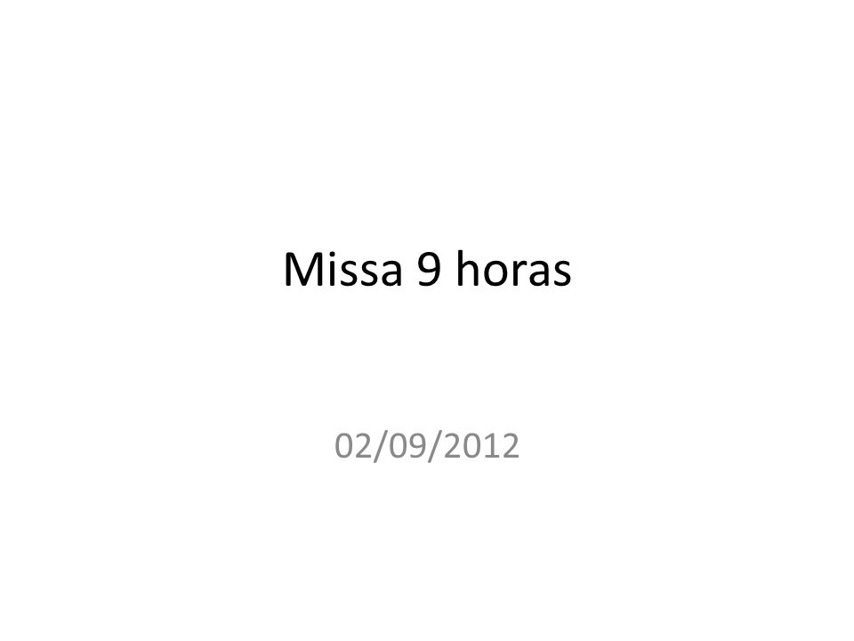Missa 9 horas 02/09/2012