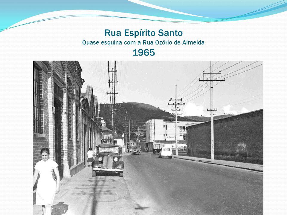 Rua Espírito Santo Quase esquina com a Rua Ozório de Almeida 1965