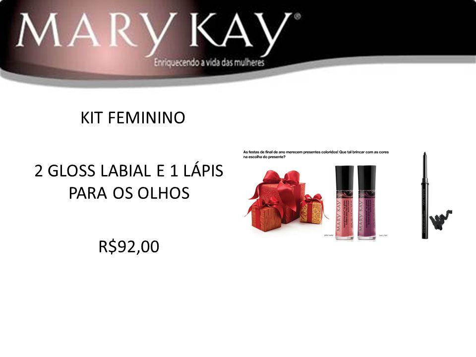 KIT FEMININO 2 GLOSS LABIAL E 1 LÁPIS PARA OS OLHOS R$92,00