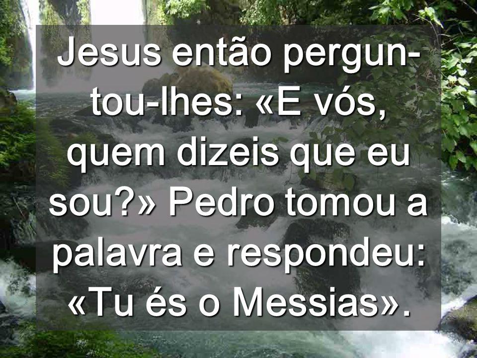 Saber quem Ele é, compromete Até agora, Jesus pedia silêncio aos que o conheciam, agora provoca que o reconheçam