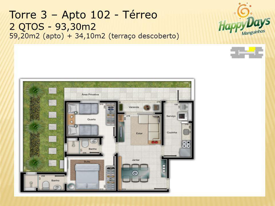 Torre 3 – Apto 102 - Térreo 2 QTOS - 93,30m2 59,20m2 (apto) + 34,10m2 (terraço descoberto)