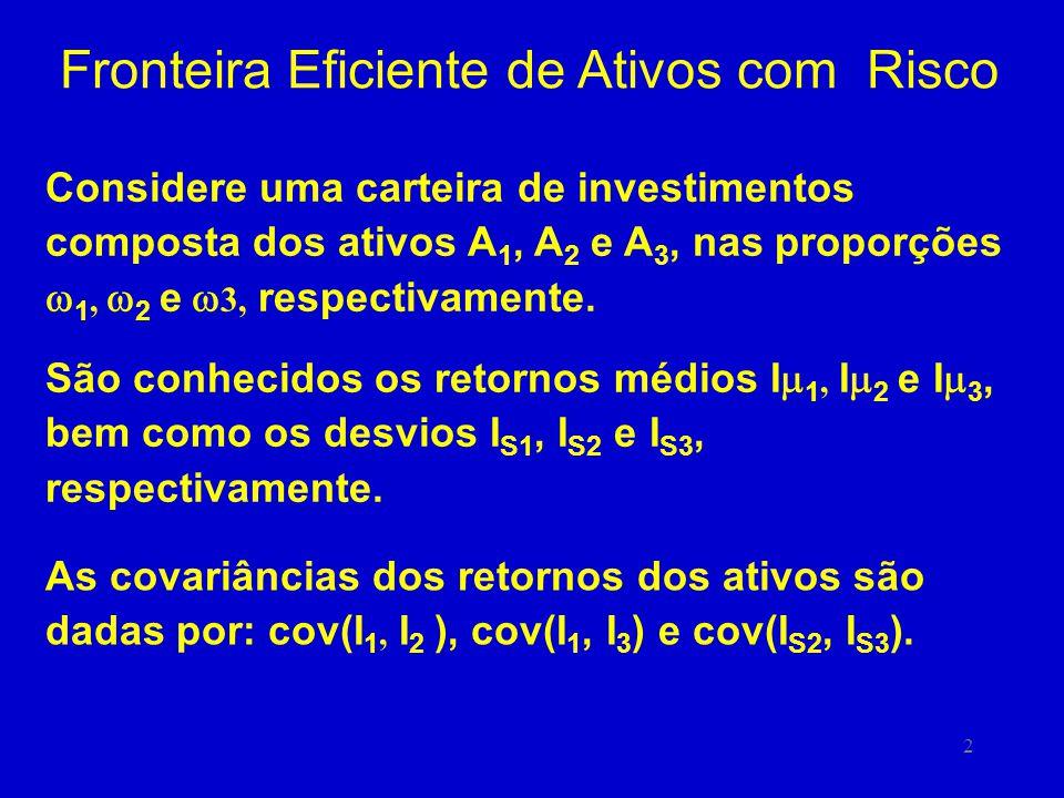 13 Diversificação do Risco de uma Carteira Que escrito na forma matricial: Que pode ser indicado por: M.W = U Resolvendo obtém-se: W =M -1 U O que possibilita obter ( 1, 2, 3 ) em função do coeficiente b.