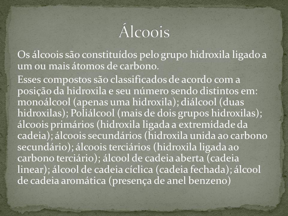 Os álcoois são constituídos pelo grupo hidroxila ligado a um ou mais átomos de carbono. Esses compostos são classificados de acordo com a posição da h