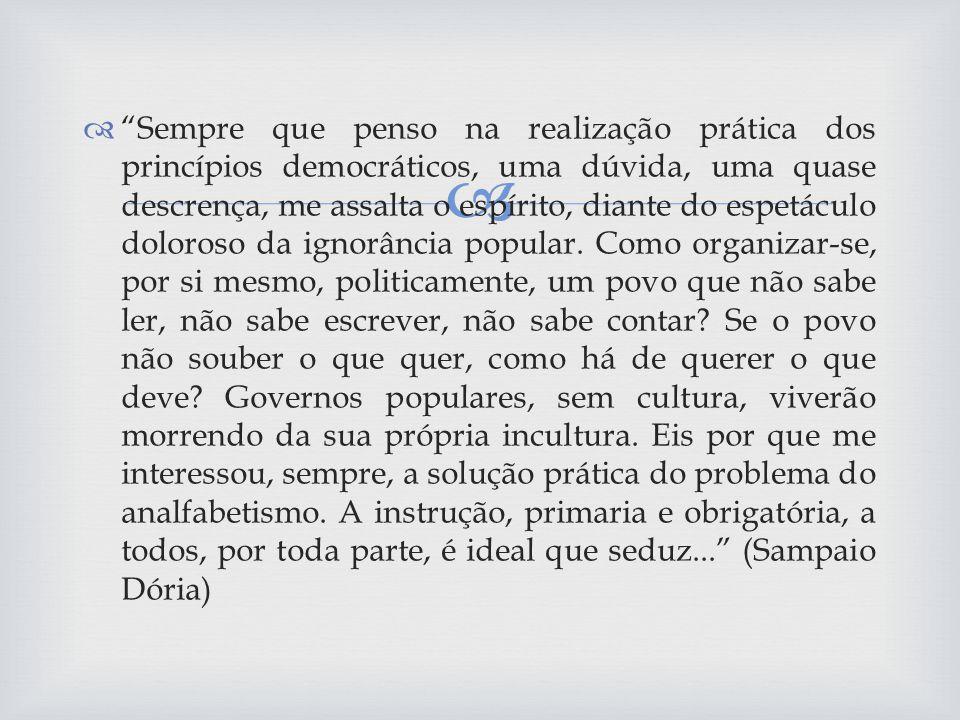 Os ginásios vocacionais representaram um dos poucos esforços sistemáticos de renovação do ensino público paulista.