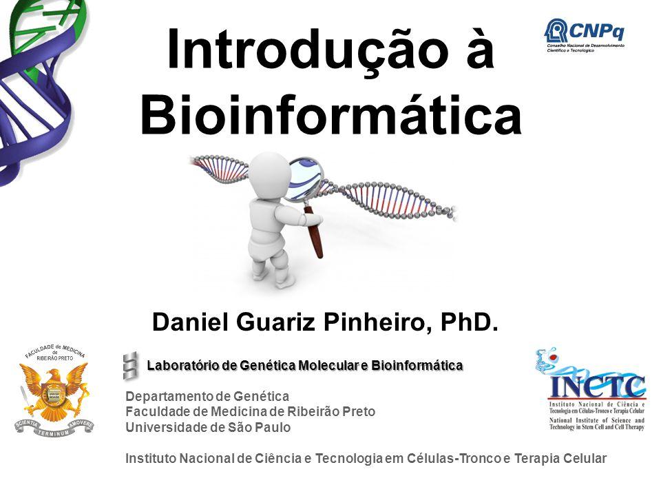 Laboratório de Genética Molecular e Bioinformática Laboratório de Genética Molecular e Bioinformática Departamento de Genética Faculdade de Medicina d